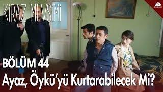 getlinkyoutube.com-Kiraz Mevsimi - Ayaz, Öykü'yü kurtarabilecek mi? / 44.Bölüm
