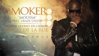 Smoker - Moussa (ft. Trade Union)