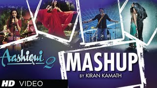 AASHIQUI 2 MASHUP FULL SONG | KIRAN KAMATH | BEST BOLLYWOOD MASHUPS width=