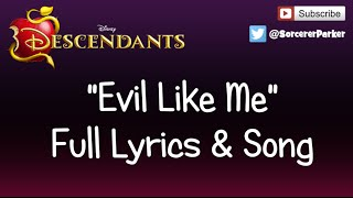 """getlinkyoutube.com-DISNEY DESCENDANTS """"Evil Like Me"""" FULL SONG & LYRICS"""