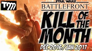 KILL OF THE MONTH DEC 2016/JAN 2017 - Star Wars Battlefront
