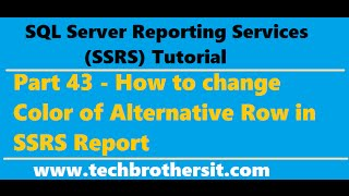 getlinkyoutube.com-SSRS Tutorial 43 - How to change Color of Alternative Row in SSRS Report