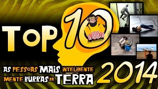 getlinkyoutube.com-Top 10 Pessoas Mais Inteligentemente Burras 2014