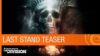 Tom Clancy's The Division - Last Stand DLC Teaser