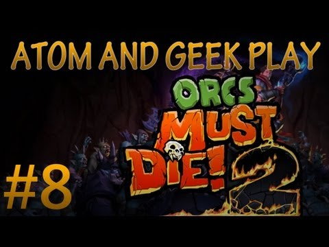 Orcs Must Die! 2 Co-Op /w Geek! - Mission 8 - [Servant Entrance]