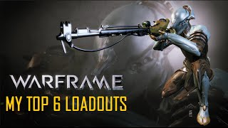 getlinkyoutube.com-Warframe - My Top 6 Loadouts