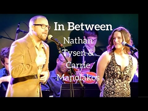 IN BETWEEN - Carrie Manolakos & Nathan Tysen