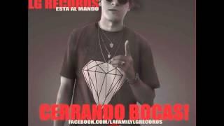getlinkyoutube.com-CERRANDO BOCAS   El Melly De Los Gansters LG RECORDS
