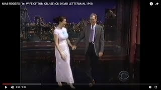 MIMI ROGERS (1st WIFE OF TOM CRUISE) ON DAVID LETTERMAN, 1998