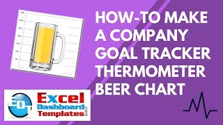 How-to Make an Excel Company Goal Tracker Thermometer Beer Chart