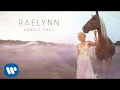 RaeLynn -  Lonely Call Official Audio
