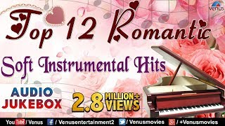getlinkyoutube.com-Top 12 Romantic Soft Instrumental | Audio Jukebox.