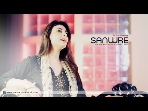 Sanwre - Fariha Pervez ft. Saad Sultan and Rizwan Anwar