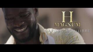H Magnum - Garde l'équilibre (ft. Indila )