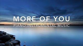 More of You - 1 Hour Piano Music | Prayer Music | Meditation Music | Healing Music | Worship Music