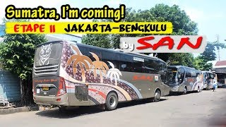 Etape II: TABAH SAMPAI AKHIR, kurang koordinasi | Jakarta—Bengkulu by SAN Golden Dragon