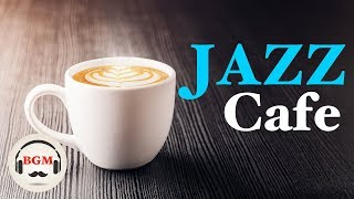 Relaxing Cafe Music - Jazz & Bossa Nova Music For Work, Study - Background Music