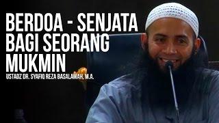 getlinkyoutube.com-Berdoa - Senjata Bagi Seorang Mukmin - Ustadz Dr. Syafiq Reza Basalamah, M.A. ᴴᴰ