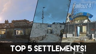 getlinkyoutube.com-Fallout 4 - Top 5 Settlements (My Favorite Settlements) [REMAKE]