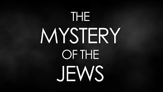 getlinkyoutube.com-The Mystery of the Jews