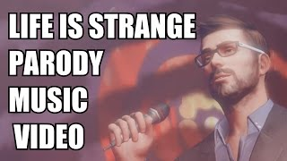 getlinkyoutube.com-LIFE IS STRANGE ABRIDGED MUSIC VIDEO (Parody of Life on Mars)