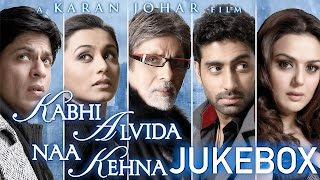 Kabhi Alvida Naa Kehna | Audio Jukebox
