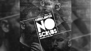 getlinkyoutube.com-Chris Lawyer - No Scrubs feat. TLC (Audio)