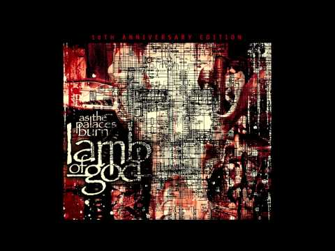 Lamb Of God - As The Palaces Burn (2013 Remixed & Remastered Version)