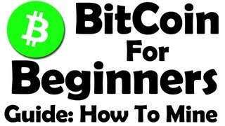 getlinkyoutube.com-Bitcoin For Beginners - Learn How To Mine Bitcoin ! - Part 1