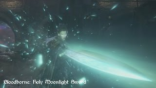 getlinkyoutube.com-Bloodborne - Holy Moonlight Sword (Move Set Showcase)