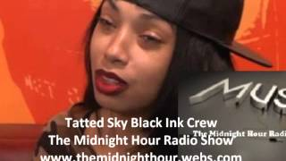getlinkyoutube.com-Tatted Sky Black Ink Crew Talks Her Feeling Dutchess The Midnight Hour Radio Show