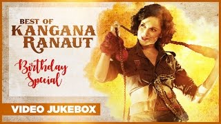 Best Of Kangana Ranaut Songs -  Birthday Special  | Video Jukebox | Latest Hindi Songs