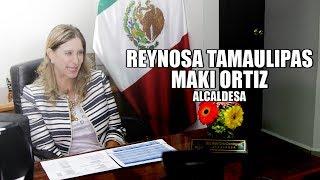 Maki Ortiz Alcaldesa de Reynosa Tamaulipas; RESUMEN