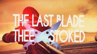 The Last Blade - Stoked's Destiny Montage
