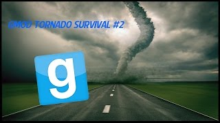 getlinkyoutube.com-GMOD Tornado Survival - Episode 2 w/Absolute