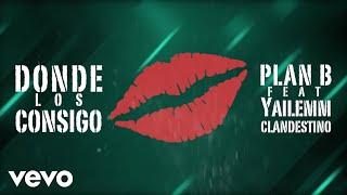 getlinkyoutube.com-Plan B - Donde Los Consigo? ft. Yailemm y Clandestino