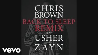 Chris Brown - Back To Sleep (Remix) (ft. Usher, ZAYN)