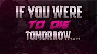 getlinkyoutube.com-If You Were To DIE Tomorrow... (Motivational COD)