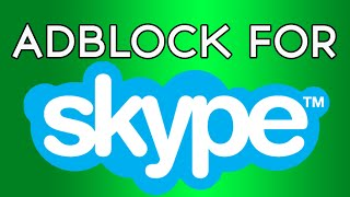 getlinkyoutube.com-HOW TO GET RID OF ADS IN SKYPE! - ADBLOCK FOR SKYPE