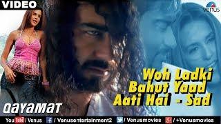 Woh Ladki Bahut Yaad Aati   Solo (Qayamat)