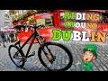 RIDING IN DUBLIN - MTB shows & city tour!