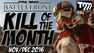 KILL OF THE MONTH NOV/DEC 2016 - Star Wars Battlefront