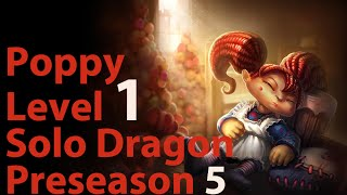 getlinkyoutube.com-League of Legends: Poppy Level 1 Solo Dragon Preseason 5 (Patch 4.21)