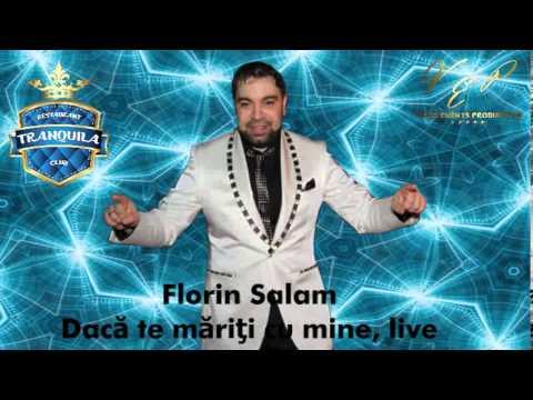 FLORIN SALAM - DACA TE MARITI CU MINE (CLUB TRANQUILA), LIVE