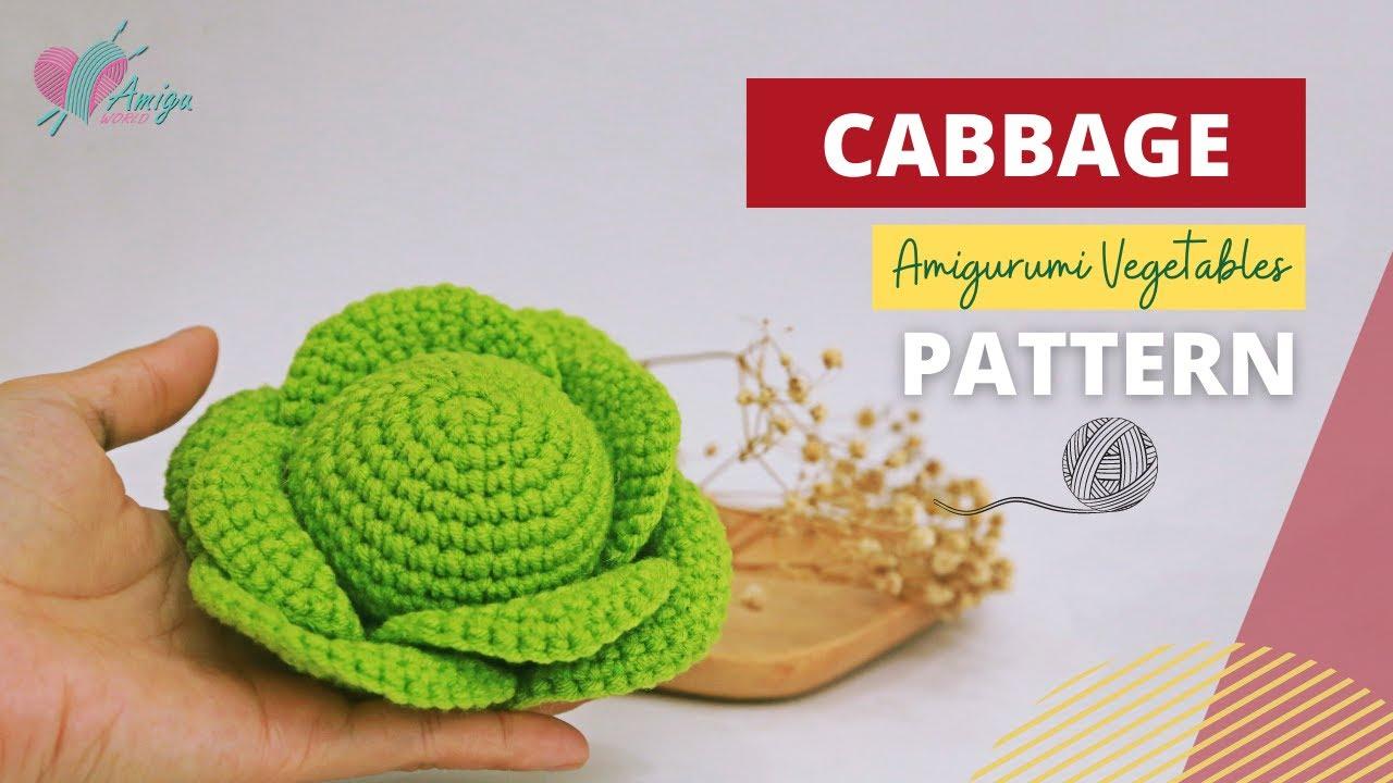 FREE Pattern – How to crochet amigurumi CABBAGE