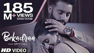 BEKADRAA | Sippy Gill | Desi Routz | Latest Punjabi Video Song 2017
