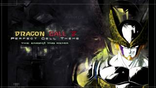 Dragon Ball Z - Perfect Cell Theme (The Enigma TNG Remix)