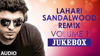 Lahari Sandalwood Remix Vol 1 Jukebox || T-Series Kannada
