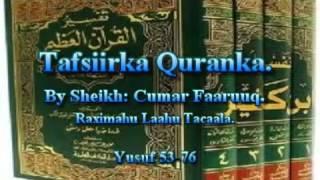 getlinkyoutube.com-Tafsiirka Qur'anka by Sheikh Cumar Faaruuq. Yusuf 54-76