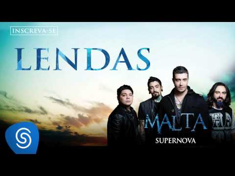 Malta - Lendas (Álbum Supernova) [Áudio Oficial]